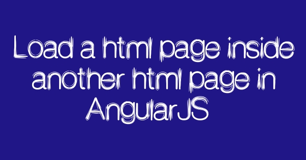 How To Load A Html Page Inside Another Html Page In